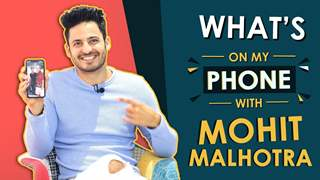 Mohit Malhotra: What's On My Phone | Phone Secrets Revealed