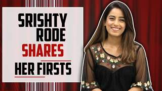Srishty Rode Shares Her Firsts | First Audition, Crush & More