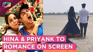 Hina Khan And Priyank Sharma To Romance Each Other | Upcoming Project