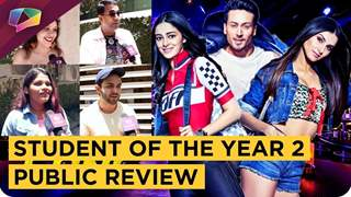 Student Of The Year 2 Public And Critic Review | Ananya & Tara | Tiger Shroff | Karan Johar