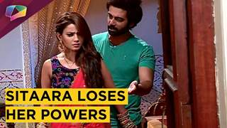 Sitaara Loses Her Powers | Viraaj Upset With Her | Sitaara