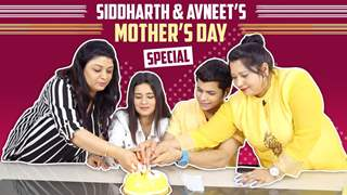 Siddharth Nigam And Avneet Kaur's Mother's Day Special With Their Mom's