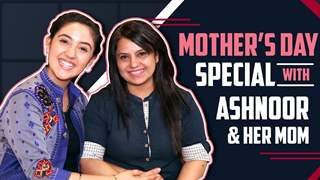 Ashnoor Kaur And Her Mom's Mother's Day Special