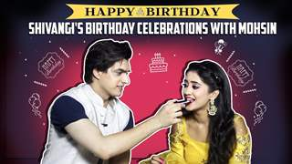 Shivangi Joshi Celebrates Her Birthday With Mohsin Khan And India Forums