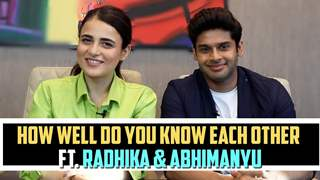 How Well Do You Know Each Other Ft. Radhika Madan & Abhimanyu Dassani