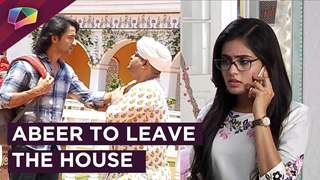 Abeer Leaves The House For Kunal & Mishti's Happiness | Yeh Rishtey