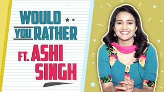 Would You Rather Ft. Ashi Singh | Yeh Unn Dino Ki Baat Hai | Sony tv