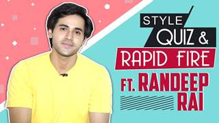 Randeep Rai Shares His Style Secrets | Quiz & Rapid Fire | Yeh Unn Dino Ki Baat Hai