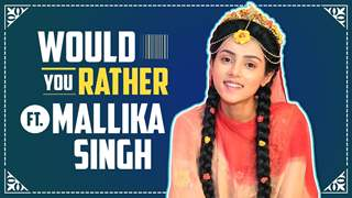 Would You Rather Ft. Mallika Singh | Radha Krishna