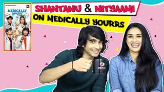 Shantanu Maheshwari And Nityaami Shirke Share Their Co-Star Secrets | Medically Yours