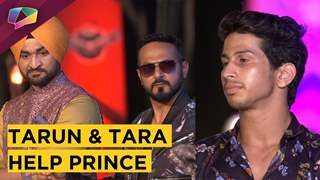 Tarun And Tara Help Prince Narula | Raftaar & Sandeep Lose Cool