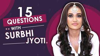 Surbhi Jyoti Answers 15 Questions With India Forums