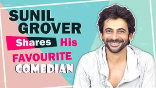 Sunil Grover's Favourite Comedian, Bigg Boss Or Khatron & More