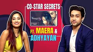 Adhyayan Suman And Maera Mishra Ft. Co-Star Secrets