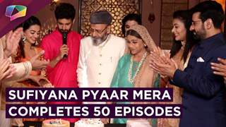 Helly Shah And Rajveer Singh Starrer Sufiyana Pyaar Mera Completes 50 Episodes | Star Bharat