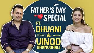 Dhvani Bhanushali's Father's Day Special With Dad Vinod Bhanushali