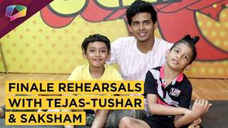 Tejas-Tushar And Saksham's Finale Rehearsals & Chat | Super Dancer 3