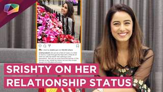 Srishty Rode Opens Up About Her Relationship Status