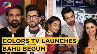 Colors tv Launches Bahu Begum | Arjit Taneja, Nazim, Samiksha & More