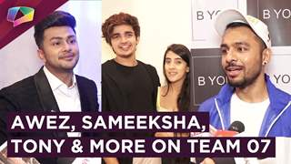 Awez Darbar, Sameeksha, Tony Kakkar & Others On Team 07's Controversy