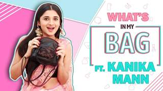 What's In My Bag With Kanika Mann | Bag Secrets Revealed