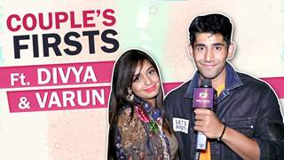 Couple's Firsts Ft. Divya Agarwal And Varun Sood | India Forums