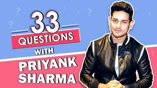 33 Questions Ft. Priyank Sharma | Go-To Move, Secrets, Girlfriends & More
