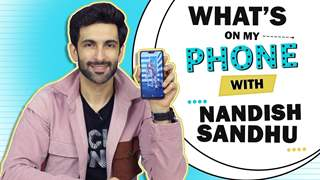 What's On My Phone With Nandish Sandhu | Phone Secrets Revealed
