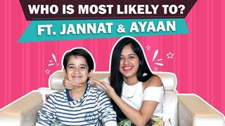 Who Is Most Likely To? Ft. Jannat Zubair Rahmani And Ayaan Zubair Rahmani | Fun Secrets