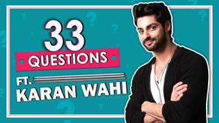 33 Questions With Karan Wahi | Favourites And Secrets Revealed