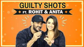 Guilty Shots Ft. Rohit Reddy And Anita Hassanandani Reddy | Dirty Secrets Out