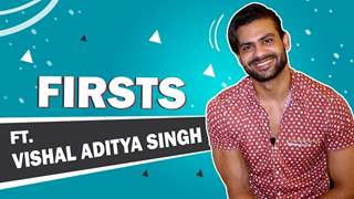 Vishal Aditya Singh Shares His Firsts | Audition, Rejection, Heartbreaks & More