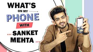 What's On My Phone With Sanket Mehta | Phone Secrets Revealed