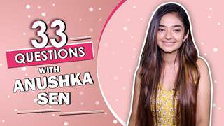 33 Questions Ft. Anushka Sen | Weirdest Food, Dance Move & More