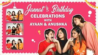 Jannat Zubair Rahmani Celebrates Her Birthday With Anushka, Ayaan & Her Mom