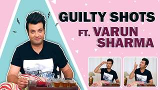 Guilty Shots Ft. Varun Sharma | Spicy Secrets Revealed
