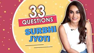 33 Questions Ft. Surbhi Jyoti | Makeup, Eventful day, Scary Experience & More