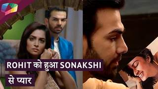 Rohit Wants To Forget Raima As He Loves Sonakshi | Kahaan Hum Kahaan Tum
