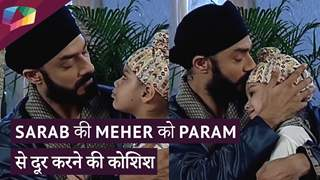 Sarabjeet Wants Meher To Stay Away From Param | Choti Sardarni