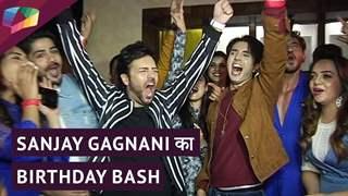 Sanjay Gagnani का ख़ास जनम दिन दोस्तों के साथ   Anjum, Zaan, Aditi & More