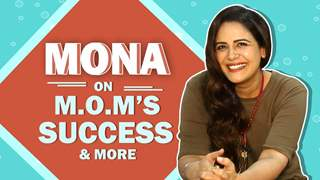 Mona Singh Talks About M.O.M's Success, Upcoming Projects & More