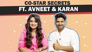 Avneet Kaur And Karan Singh Arora Share Their First Impression | Co-Star Secrets