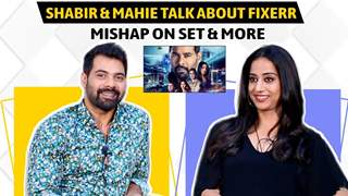 Shabir Ahluwalia And Mahie Gill Share About Fixerr, Mishap On Set & More