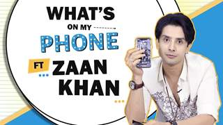 What's On My Phone With Zaan Khan | Phone Secrets Revealed