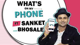What's On My Phone With Sanket Bhosale | Phone Secrets Revealed