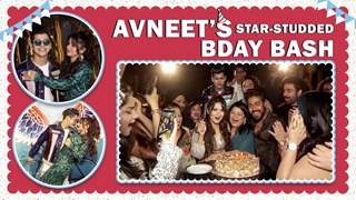Avneet Kaur Celebrates Her Birthday With Siddharth, Ashnoor, Reem & More | Exclusive