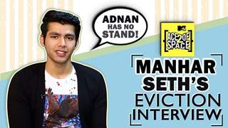 Manhar Seth Talks About His Eviction | Adnan, Baseer, Salman's Game & More | Ace of Space 2  Private