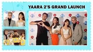 Yaara 2's Grand Launch   Zain Imam, Arishfa, Lucky, Aly & More