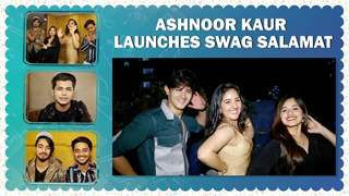 Ashnoor Kaur Launches Swag Salamat | Star-Studded Launch