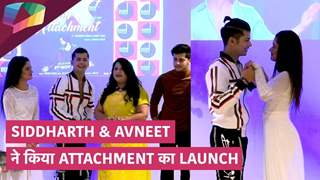 SIDDHARTH & AVNEET ने किया Attachment का launch | Bonbros